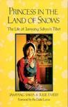 Princess in  Land of Snows: The Life of Jamyang Sakya in Tibet