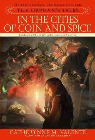 In the Cities of Coin and Spice (The Orphan's Tales, #2)
