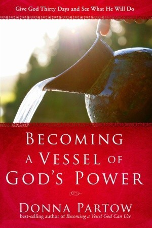 Becoming a Vessel of Gods Power: Give God Thirty Days and See What He Will Do