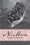 No Moon by Irene N. Watts