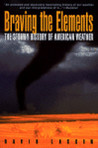 Braving the Elements: The Stormy History of American Weather
