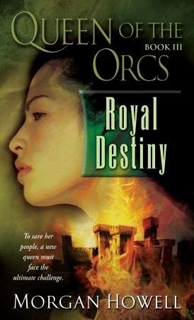 Royal Destiny by Morgan Howell