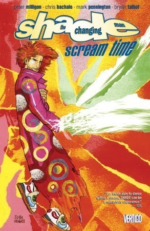 Shade, the Changing Man, Volume 3: Scream Time