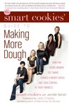 The Smart Cookies' Guide to Making More Dough: How Five Young Women Got Smart, Formed a Money Club, and Took Control of Their Finances