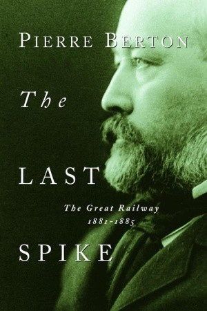 the-last-spike-the-great-railway-1881-1885