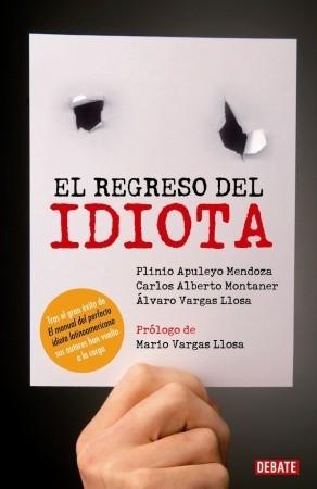 Regreso del idiota by Plinio Apuleyo Mendoza
