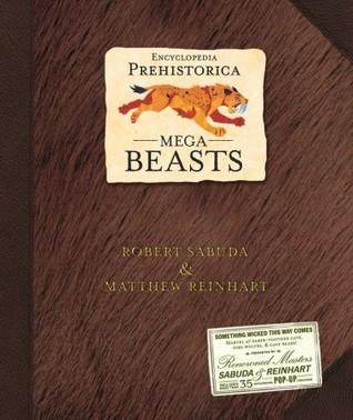 Encyclopedia Prehistorica Mega Beasts Pop Up