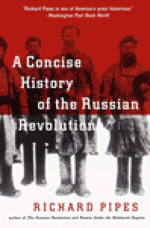 A concise history of the russian revolution by richard pipes 136034 fandeluxe Image collections