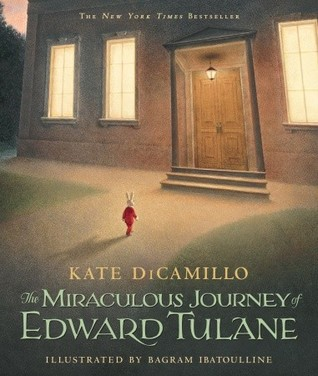 The Miraculous Journey of Edward Tulane The Miraculous Journe... by Kate DiCamillo