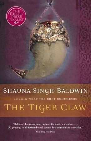 The Tiger Claw by Shauna Singh Baldwin