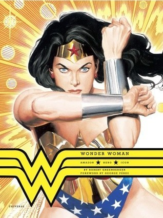 Wonder Woman: Amazon. Hero. Icon.