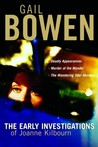 The Early Investigations of Joanne Kilbourn by Gail Bowen