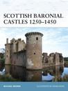 Scottish Baronial Castles 1250–1450