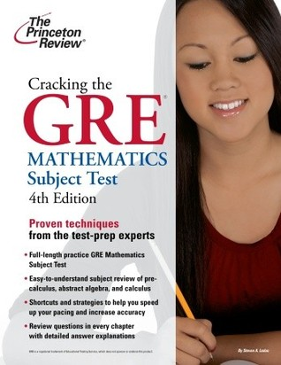 Cracking the GRE Mathematics Subject Test, 4th Edition by The Princeton Review
