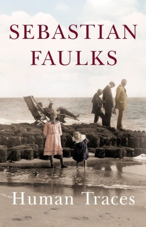 Human Traces by Sebastian Faulks