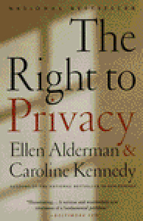 The Right to Privacy by Ellen Alderman