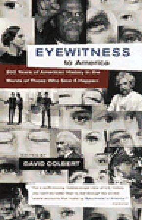 Eyewitness to america 500 years of american history in the words of 1020631 fandeluxe Gallery