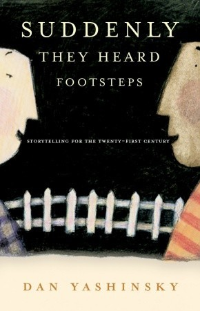Suddenly They Heard Footsteps: Storytelling for the 21st Century