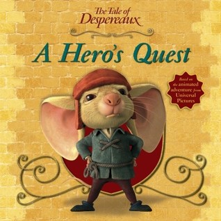 A Hero's Quest: The Tale of Despereaux Movie Tie-In Storybook