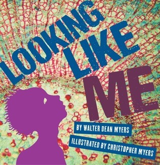 Looking Like Me by Walter Dean Myers