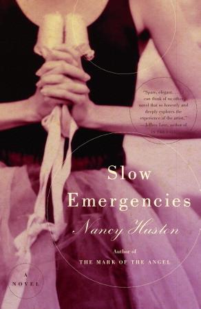Slow Emergencies by Nancy Huston