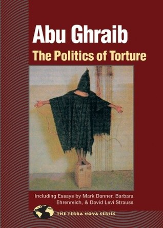 abu ghraib the politics of torture by david matlin 163120