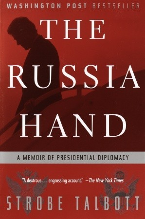 The Russia Hand: A Memoir of Presidential Diplomacy