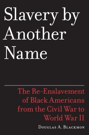book cover: Slavery by Another Name by Blackmon