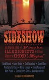 Sideshow: Ten Original Tales of Freaks, Illusionists and Other Matters Odd and Magical