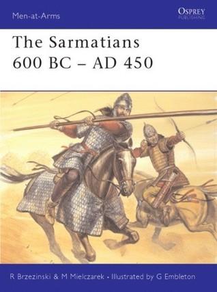 The Sarmatians 600 BC–AD 450