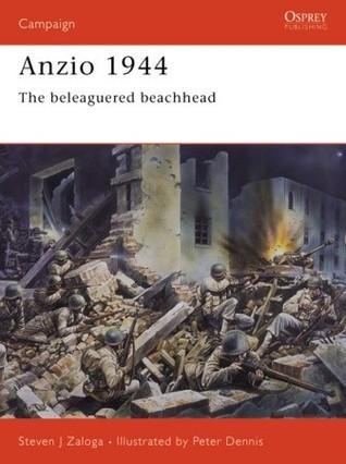 Anzio 1944 by Steven J. Zaloga