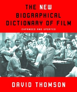 The New Biographical Dictionary of Film: Expanded and Updated