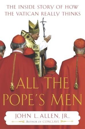 All the Pope's Men by John L. Allen Jr.