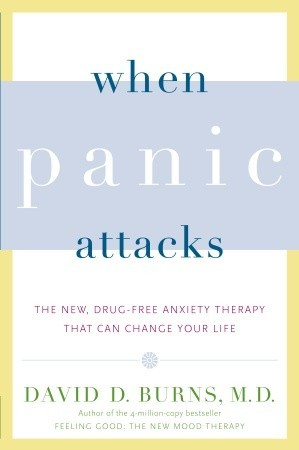 When Panic Attacks by David D. Burns