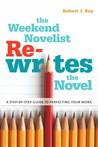 The Weekend Novelist Rewrites the Novel by Robert J. Ray