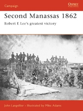 Second Manassas 1862: Robert E Lee's greatest victory por John P. Langellier