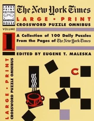 The New York Times Large Type Crossword Puzzle Omnibus, Volume I