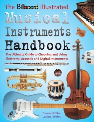 The Billboard Illustrated Musical Instruments Handbook by Lucien Jenkins