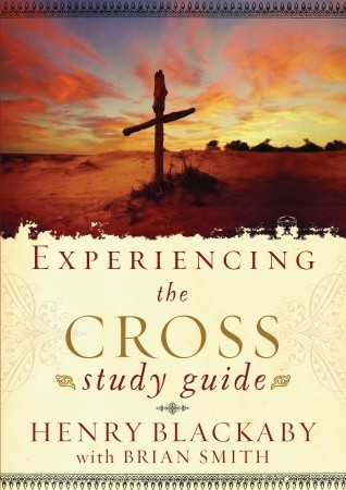 Experiencing the cross study guide: your greatest opportunity for victory over sin par Henry T. Blackaby
