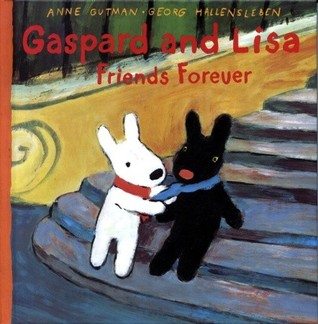 Gaspard and Lisa Friends Forever by Anne Gutman