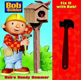 Fix it with Bob: Bob's Handy Hammer (Bob the Builder)