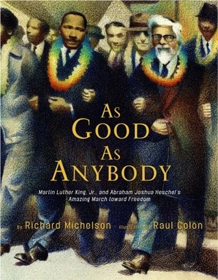 As Good as Anybody: Martin Luther King and Abraham Joshua Heschel's Amazing March Toward Freedom