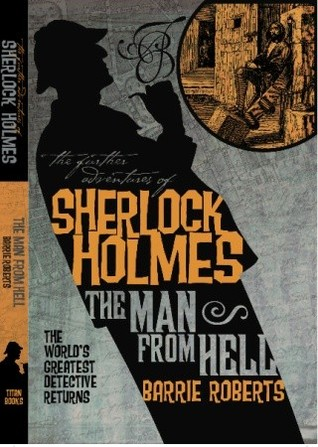 The Man from Hell (The Further Adventures of Sherlock Holmes)