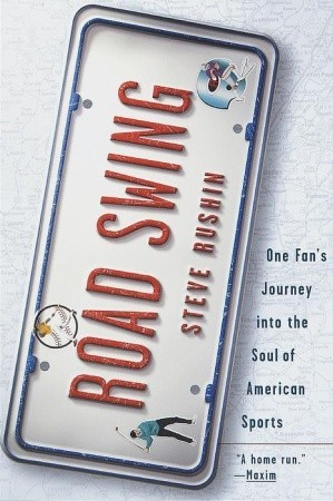 Road Swing: One Fans Journey Into The Soul Of Americas Sports