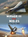 Mirage III vs MiG-21: Six Day War 1967 (Duel)