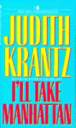 I'll Take Manhattan by Judith Krantz