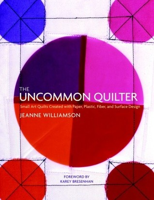 The Uncommon Quilter by Jeanne Williamson