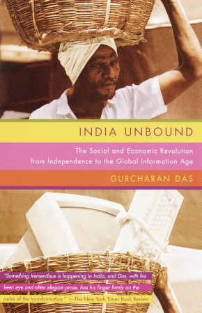 India Unbound: The Social and Economic Revolution from Independence to the Global Information Age