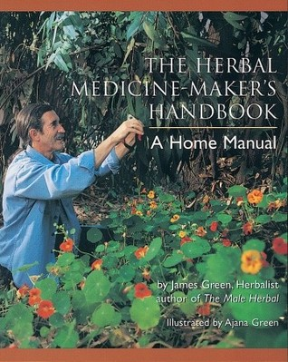 The Herbal Medicine-Maker's Handbook by James  Green