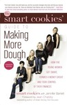 The Smart Cookies Guide to Making More Dough by Jennifer Barrett
